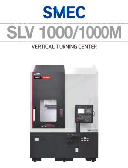 SLV 1000/1000M VERTICAL TURNING CENTER