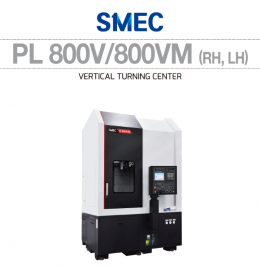 PL 800V/800VM (RH, LH) VERTICAL TURNING CENTER